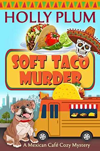 soft-taco-murder-a-mexican-cafe-cozy-mystery-series-book-6-english-edition