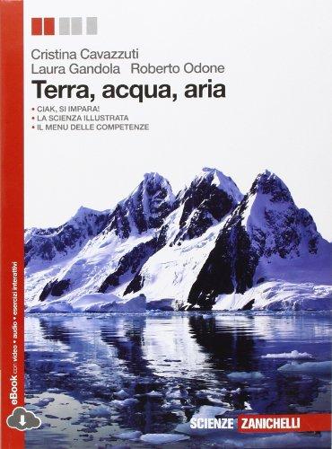 Terra, acqua, aria. Per le Scuole superiori. Con e-book. Con espansione online