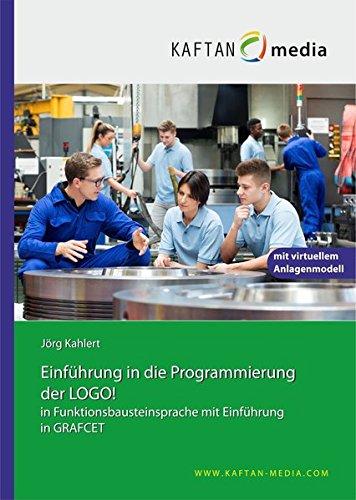 Preisvergleich Produktbild Einführung in die Programmierung der LOGO! mit virtuellem Anlagenmodell