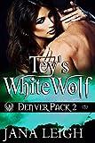 Tey's White Wolf (Denver Pack Book 2)