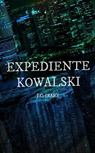 Expediente Kowalski por J.C. Ibarz