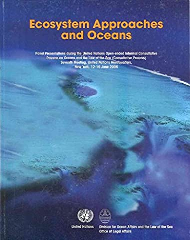 [(Ecosystem Approaches and Oceans : Panel Presentations During United Nations Open-ended Consultative Process on Oceans and the Law of the Sea)] [By (author) United Nations. Division for Ocean Affairs and the Law of the Sea] published on (August,