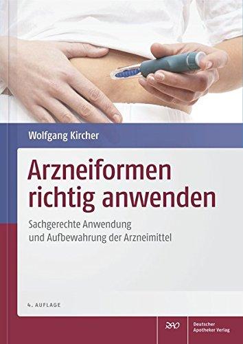Arzneiformen richtig anwenden: Sachgerechte Anwendung und Aufbewahrung der Arzneimittel