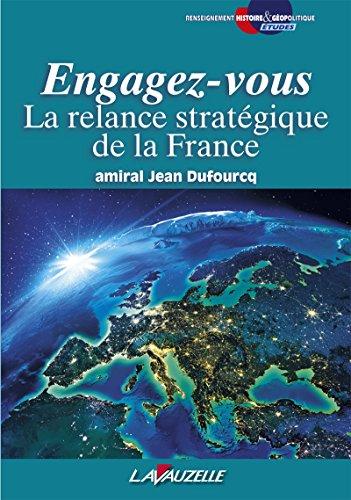 Engagez-vous, la relance stratégique de la France