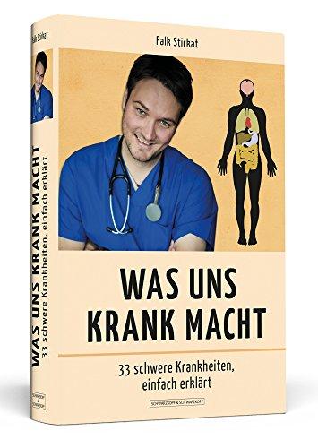 was-uns-krank-macht-33-schwere-krankheiten-einfach-erklart