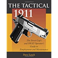 The Tactical 1911: The Street Cop's And