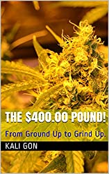 The $400.00 Pound!: From ground up to grind up. (English Edition)