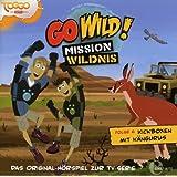 """Go Wild! - Mission Wildnis - """"Kickboxen mit Kängurus"""", Das Original-Hörspiel zur TV-Serie, Folge 6"""