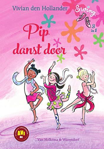 Pip danst door (Swing) (Dutch Edition) por Vivian den Hollander