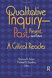 Qualitative Inquiry—Past, Present, and Future (International Congress of Qualitativ...