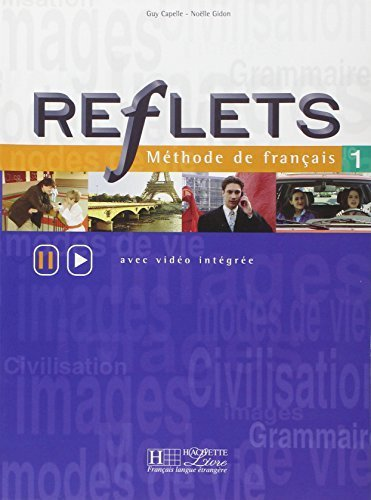 Reflets 1 : Mthode de fran?ais (avec video integree) (French Edition) by Guy Capelle, No?lle Gidon (1999) Paperback