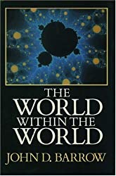 The World within the World by John D. Barrow (1988-08-01)