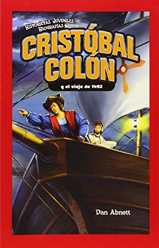 Cristobal Colon y el viaje de 1492 / Christopher Columbus and the Voyage of 1492 (Historietas Juveniles: Biografias/ Jr. Graphic Biographies)