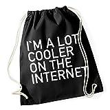 I Am A Lot Cooler On The Internet Gymsack Black Certified Freak