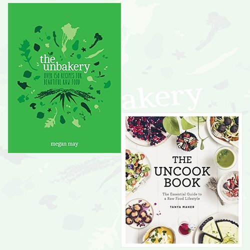 Unbakery and Uncook Book Collection 2 Books Bundle - The Essential Guide to a Raw Food Lifestyle