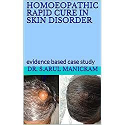 HOMOEOPATHIC RAPID CURE IN SKIN DISORDER: evidence based case study (1)