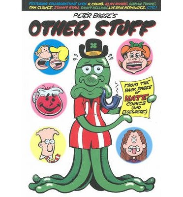 [(Peter Bagge's Other Stuff)] [ By (author) Robert R Crumb, By (author) Peter Bagge, By (author) Alan Moore ] [May, 2013]