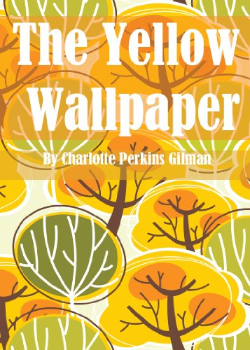 The Yellow Wallpaper ( ILLUSTRATED EDITION MARRIED ) (English Edition)