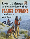 Lots of Things You Want to Know about Plains Indians