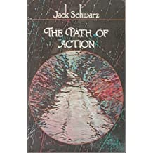 The Path of Action by Jack Schwarz (1977-09-20)