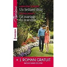 Un brulant désir - Le mariage du scandale - Rendez-vous avec le destin (Passions)