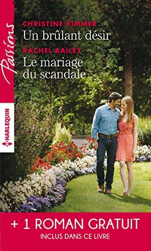 Un brulant dsir - Le mariage du scandale - Rendez-vous avec le destin (Passions)