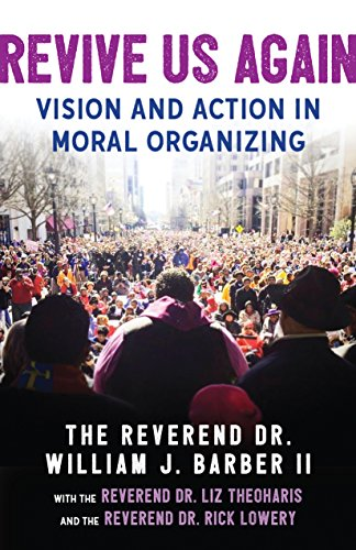 Revive Us Again: Vision and Action in Moral Organizing (English Edition)