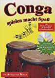 Conga spielen macht Spaß: Conga spielen macht Spaß - Von Musikpädagogen als besonders wertvoll empfohlen!