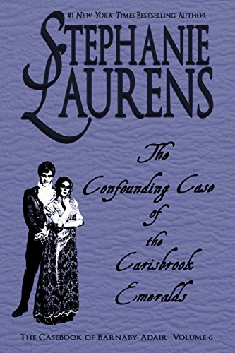 The Confounding Case Of The Carisbrook Emeralds (The Casebook of Barnaby Adair 6) (English Edition) por Stephanie Laurens