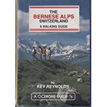 The Bernese Alps, Switzerland: A Walking Guide (Cicerone guide) by Kev Reynolds (1992-02-06)