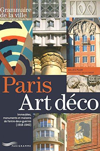 Paris Art déco : Immeubles, monuments et maisons de l'entre-deux-guerres (1918-1940) par Gilles Plum