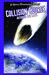 Collision Course: Asteroids and Earth (Jr. Graphic Environmental Dangers) by Nelson Yomtov (2008-09-25)