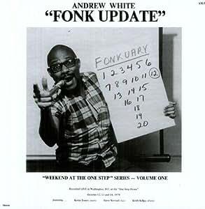 Andrew White - Fonk Update
