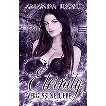 Eternity - Vergessene Liebe (Teil 1)