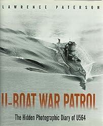 U-Boat War Patrol: The Hidden Photographic Diary of U 564