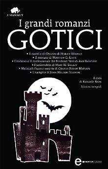 I grandi romanzi gotici (eNewton Classici) di [Reim, Riccardo]