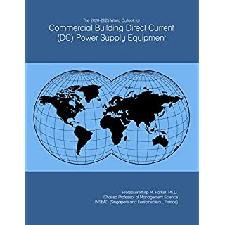 The 2020-2025 World Outlook for Commercial Building Direct Current (DC) Power Supply Equipment