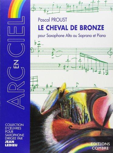 Le Cheval de Bronze - Saxophone Alto Ou Soprano et Piano par Proust Pascal