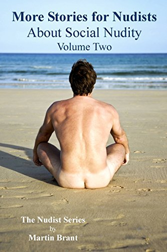More Stories for Nudists about Social Nudity: Volume Two (The Nudist Series Book 9) by [Brant, Martin]