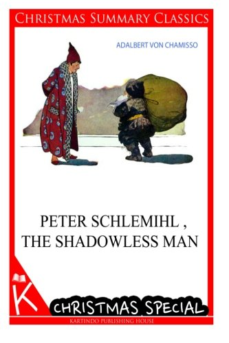 Peter Schlemihl, the Shadowless Man [Christmas Summary Classics] por Adalbert Von Chamisso