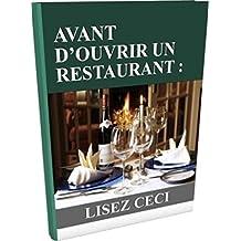 AVANT D'OUVRIR UN RESTAURANT : LISEZ CECI (French Edition)
