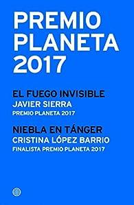 Premio Planeta 2017: ganador y finalista par Javier Sierra