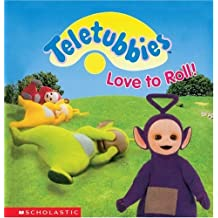 Teletubbies Love To Roll by Scholastic (1999-08-01)