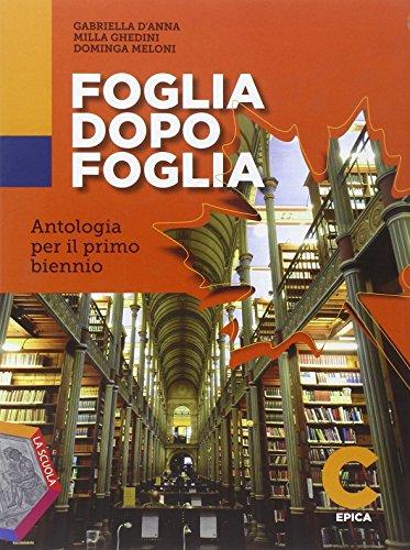 Foglia dopo foglia. Vol. C: Epica. Per le Scuole superiori. Con e-book. Con espansione online