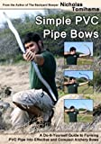 Image de Simple PVC Pipe Bows: A Do-It-Yourself Guide to Forming PVC Pipe into Effective