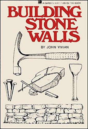 Building Stone Walls: Storey's Country Wisdom Bulletin A-217 (English Edition)