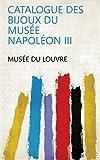 Catalogue des bijoux du Musée Napoléon III...