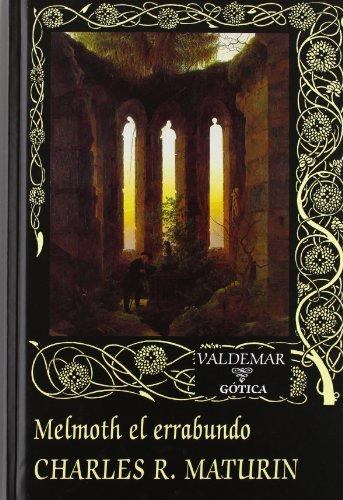 Melmoth el errabundo (Gótica) por Charles Robert Maturin