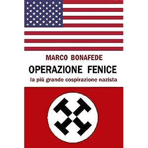 Operazione Fenice: la più grande cospirazione naz