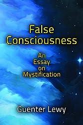 False Consciousness: An Essay on Mystification